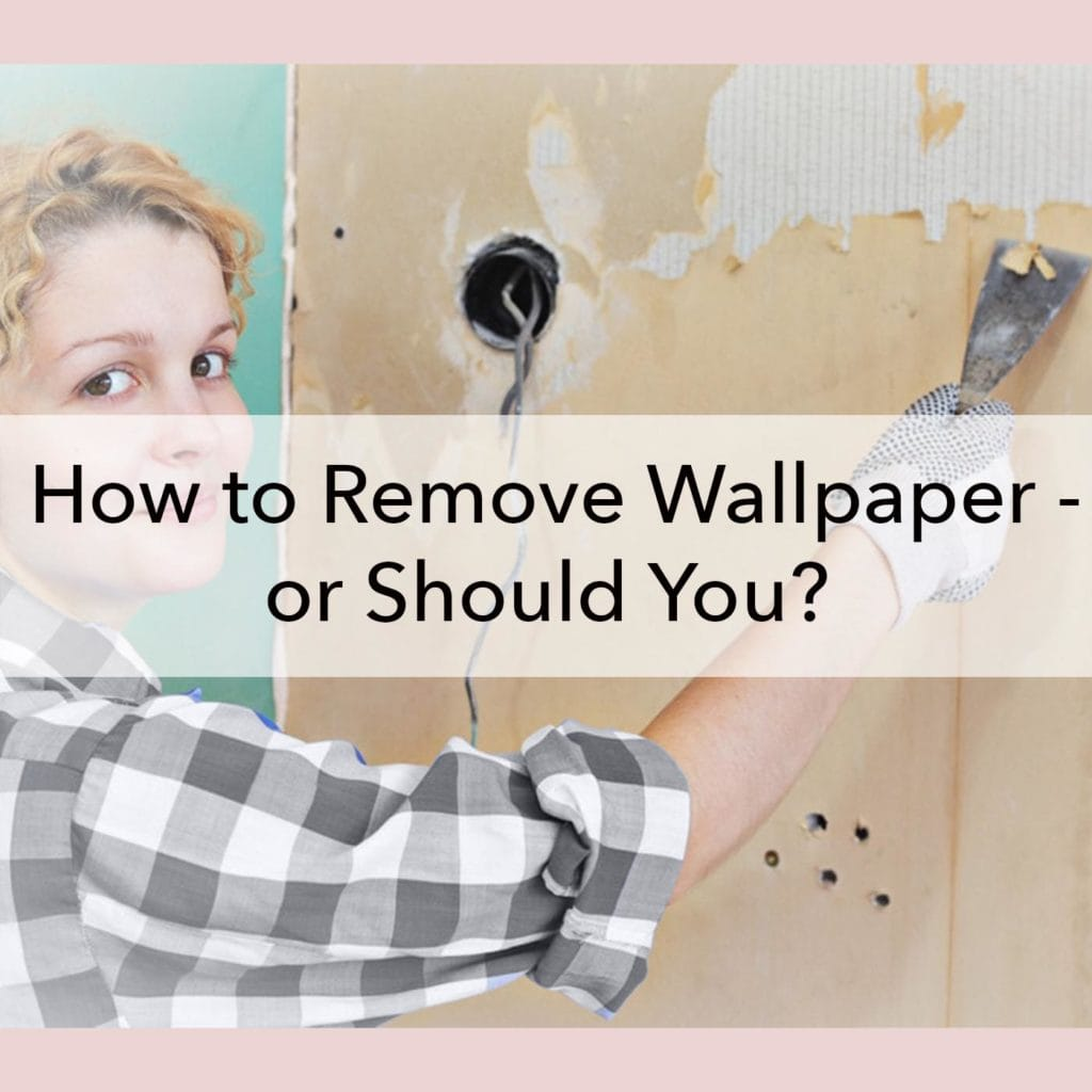 How to Remove Wallpaper - or Should You, blog