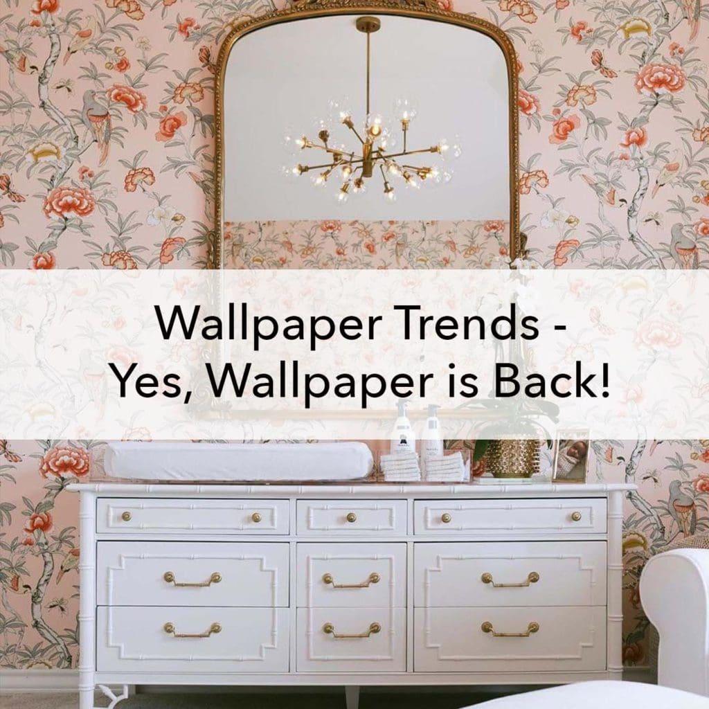 Wallpaper Trends, wallpaper is back, blog
