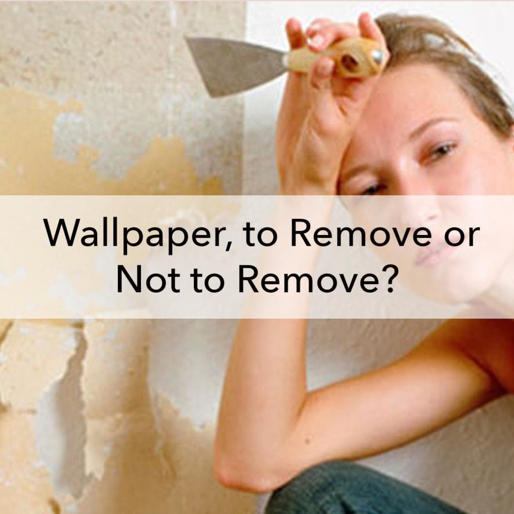 Wallpaper, to Remove or Not to Remove, blog