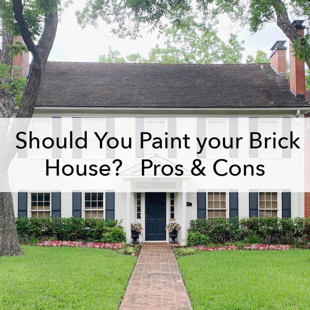 Should You Paint Your Brick House Pros Cons